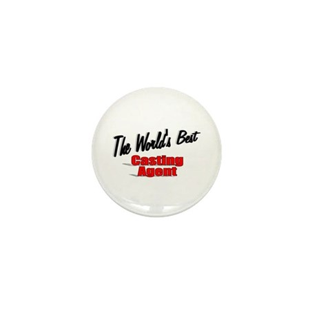 """The World's Best Casting Agent"" Mini Button (10 p"