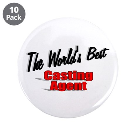 """The World's Best Casting Agent"" 3.5"" Button (10 p"