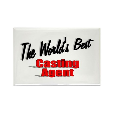 """The World's Best Casting Agent"" Rectangle Magnet"