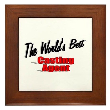 """The World's Best Casting Agent"" Framed Tile"
