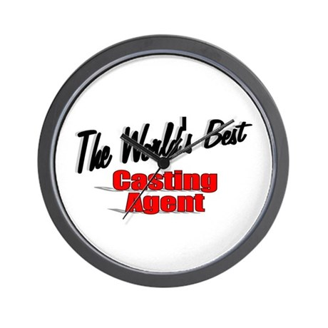 """The World's Best Casting Agent"" Wall Clock"