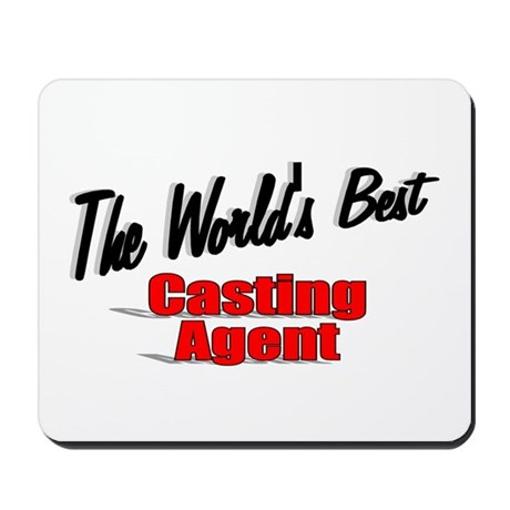 """The World's Best Casting Agent"" Mousepad"