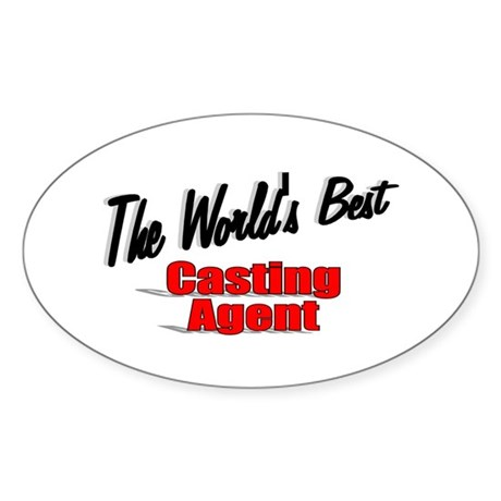 """The World's Best Casting Agent"" Oval Sticker"