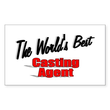 """The World's Best Casting Agent"" Sticker (Rectangu"