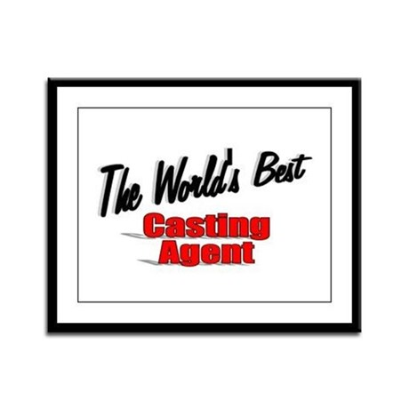 """The World's Best Casting Agent"" Framed Panel Prin"