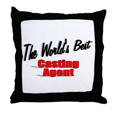 """The World's Best Casting Agent"" Throw Pillow"