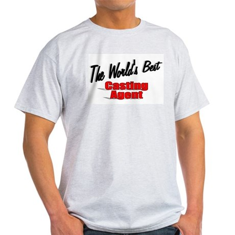 """The World's Best Casting Agent"" Light T-Shirt"
