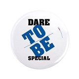 "Dare to be Special 3.5"" Button"