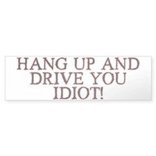 Hang Up & Drive Sticker Bumper <b>Best Seller!</b>