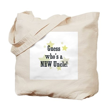 Guess who's a NEW Uncle! Tote Bag