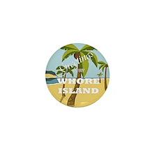 Whore Island Mini Button