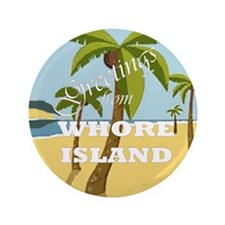 """Whore Island 3.5"""" Button (100 pack)"""