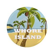 """Whore Island 3.5"""" Button"""