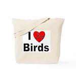 I Love Birds for Bird Lovers Tote Bag