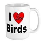 I Love Birds for Bird Lovers Large Mug