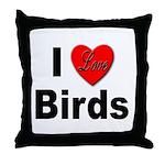 I Love Birds for Bird Lovers Throw Pillow