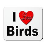 I Love Birds for Bird Lovers Mousepad