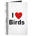 I Love Birds for Bird Lovers Journal