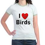 I Love Birds (Front) Jr. Ringer T-Shirt