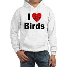 I Love Birds for Bird Lovers Hoodie