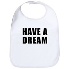 Have A Dream Bib
