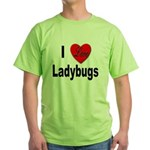 I Love Ladybugs for Insect Lovers Green T-Shirt