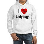 I Love Ladybugs (Front) Hooded Sweatshirt