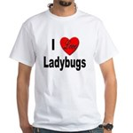 I Love Ladybugs (Front) White T-Shirt