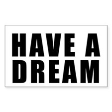 Have A Dream Rectangle Decal