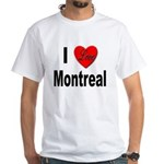 I Love Montreal Quebec White T-Shirt