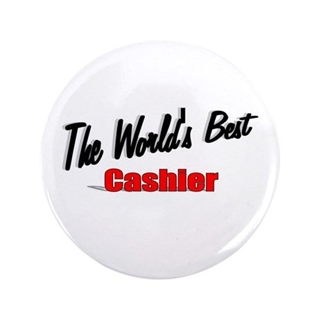 "'The World's Best Cashier"" 3.5"" Button"