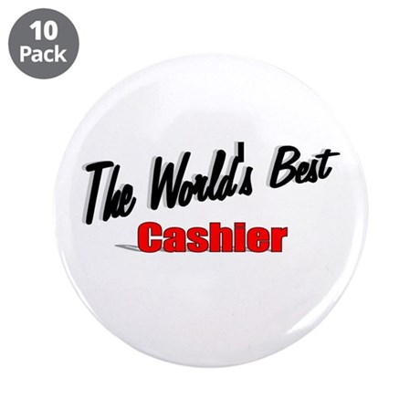 "'The World's Best Cashier"" 3.5"" Button (10 pack)"