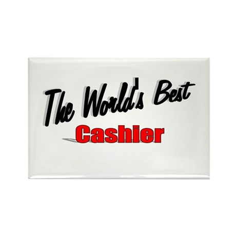 "'The World's Best Cashier"" Rectangle Magnet (100 p"