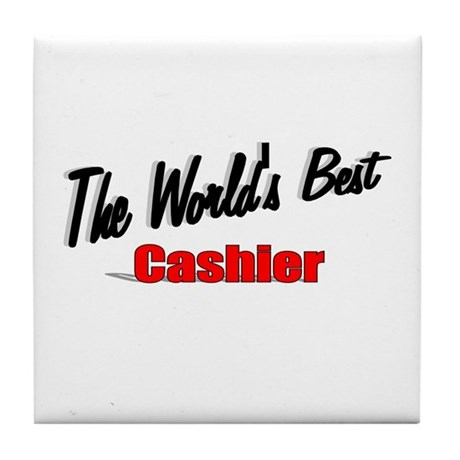 "'The World's Best Cashier"" Tile Coaster"