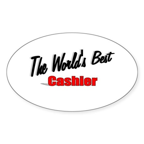 "'The World's Best Cashier"" Oval Sticker"