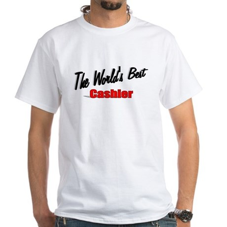 "'The World's Best Cashier"" White T-Shirt"