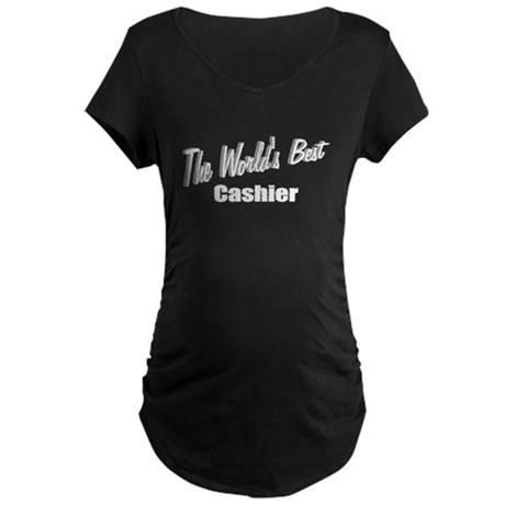 "'The World's Best Cashier"" Maternity Dark T-Shirt"