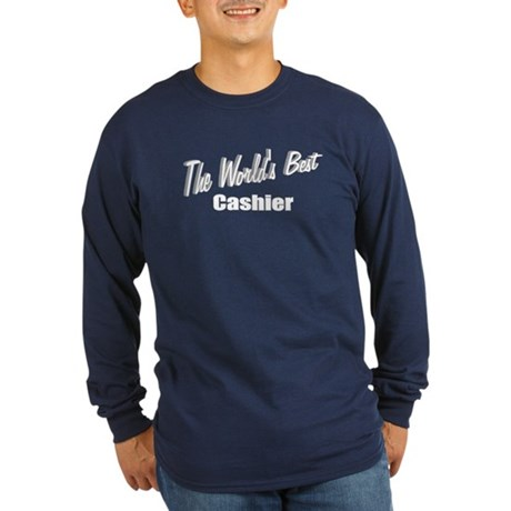 "'The World's Best Cashier"" Long Sleeve Dark T-Shir"