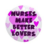Nurses Make Better Lovers Keepsake Ornament