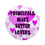 Principals Make Better Lovers Keepsake Ornament