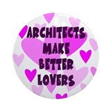 Architects Make Better Lovers Keepsake Ornament