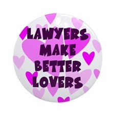 Lawyers Make Better Lovers Keepsake Ornament