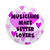 Musicians Make Better Lovers Keepsake Ornament