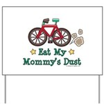 Mommy's Dust Cycling Bicycle Yard Sign