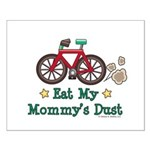Mommy's Dust Cycling Bicycle Small Poster