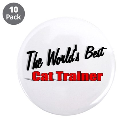 """The World's Best Cat Trainer"" 3.5"" Button (10 pac"