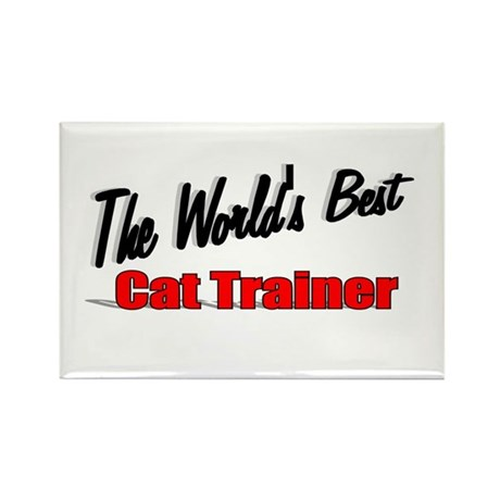 """The World's Best Cat Trainer"" Rectangle Magnet"