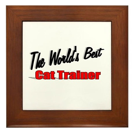 """The World's Best Cat Trainer"" Framed Tile"