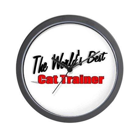 """The World's Best Cat Trainer"" Wall Clock"
