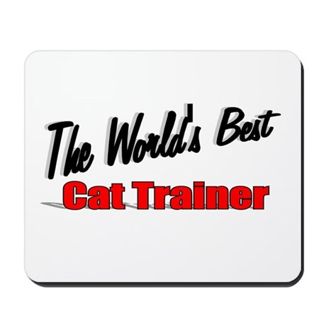 """The World's Best Cat Trainer"" Mousepad"